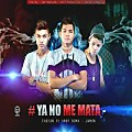 Ya No Me Mata Ft Andy Roma Jamun - Pro By J&P Records