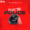 Almighty - Fuck The Police (www.pow3rsound.com)