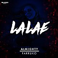 Almighty Ft. Farruko - LaLaLaE