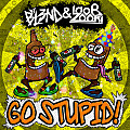 Go Stupid! (Original Mix)
