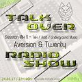 Talk Over 67 - Session Mix 11 - AVERSION & TWENTY - 2017.03.24