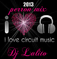 Circuit Mix ((In The Mix Dj Lalito))((Perron Mix))