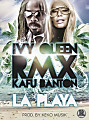 Ivy Queen Ft. Kafu Banton - La Playa (Official Remix) (Prod. By Keko Musik) (Www.Lazonadeperreo.Com)