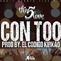 The 5 Love - Con Too Prod.ElCodigoKirkao @PlenaMixtape01