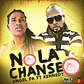 Angel Pa ft Kennedy - No La Chanceo