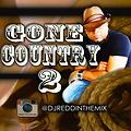 Gone Country Mix 2 - A country music mix