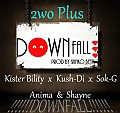 2wo Plus - Downfall (Prod by Shinko Beats)