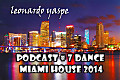 PODCAST # 7 DANCE MIAMI HOUSE 2014