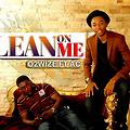 O2WIZE FT AC _ LEAN ON ME _ PROD BY