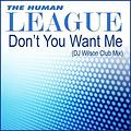 The Human League - Don't You Want Me (DJ Wilson Club Mix)