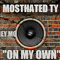 MOSTHATED TY X MONEY MO-ON MY OWN