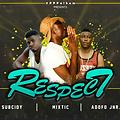Mixtic ft Adofo Jnr x Subcidy - Respect