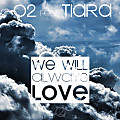 O2 - We Will Always Love (ft. Tiara)