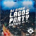 DJ BIGGIE LAGOS PARTY MIXTAPE VOL II