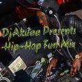 DjAkuaa A.K.A DaSpinstress Presents Hip-Hop Fun Mix_ 2