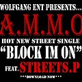16.Ammo - Block Im On (Feat. Streets.P) (Prod by Ammo)