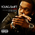 YOUNG SWIFT FT YOUNG JEEZY AND JIM JONES - I LIKE