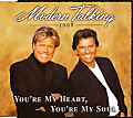 You're My Heart, You're My Soul —  Modern Talking