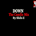 Down [The Candle Mix]