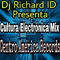 Cultura Electronica Mix By Dj Richard ID ( C.A.R )