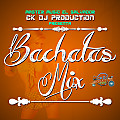 BachataS Mix By CK DJ Productions [MASTER MUSIC EL SALVADOR] [2016]