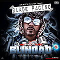 Blade Pacino - Unleash Vol. 1 Blindao (Prod. By DJ Miguelito & Iron Quality)