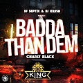 Badda Than Dem - King_Djs507.Jimdo