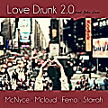 Love Drunk 2.0 (Prod. John Lass) Ft Starrah