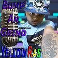 Bump An Grind - YellowRas - 1020 Songs