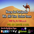Maurya feat Rajnigandha With  JHO Voice ... Exclusiv Trance  Mix By DJ DHarmesh