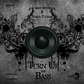 Turn Up the Bass - Single