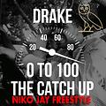 0 To 100 (The Catch Up) - Drake Ft Niko Jay