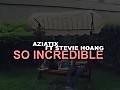 So Incredible (Feat. Stevie Hoang)