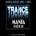TRANCE MANIA Parte 10 (CLASSICS Edition 1996-2003)(Trance, Progressive Trance) [MIX by MAICON NIGHTS DJ]