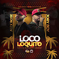 Alex Rose Ft. Jory Boy - Loco Loquito
