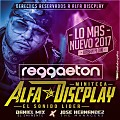 REGGAETON 2017 VOL 1 ALFA DISCPLAY DJ DANIEL MIX