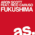 Aron Scott feat. Rico Caruso - Fukushima (Original Mix)