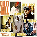 Do It All (Feat. Rick Ross, Cashis, K-Young & Joe Young)