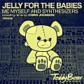 Jelly For The Babies - Me Myself & Synthesizers (Chris Johnson Remix) - edmsoul.com