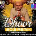 DHOOR (2013 REMIX) BY ZESTTY - www.djsbuzz.in