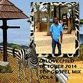 OCTOBER 2014 gospel mix,vol4,DJLOVECHILD MIX