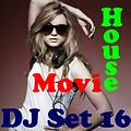 """House Movie # 16 - The DJ Set House of """"Movie Disco"""" facebook page mixed by Max"""