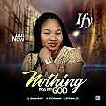 Nothing Pass My God ~ Ify