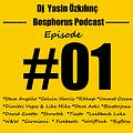 Yasin Özkılınç-Bosphorus Podcast Episode #01