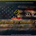 No Rush No Worries 2 U.S.A. Official Mixtape - DK Tha HitMakuh