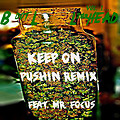 Keep On Pushin' RMX FT. Mr. Focus