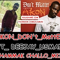 AKON_DON't_MattEr_FT_ - CHAMMAK CHALLO_MIX_DEEJAY_USMAN