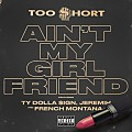 Too Short - Ain't My Girlfriend