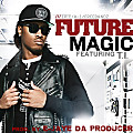 Future Feat. T.I. - Magic Remix (Prod by E-Jaye Da Producer)