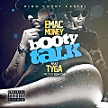 Emac Money ft Tyga - Booty Talk